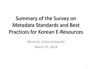 Summary of the Survey on Metadata Standards and Best Practices for Korean E-Resources