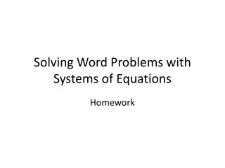 Solving Word Problems with Systems of Equations