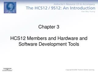 Chapter 3 HCS12 Members and Hardware and Software Development Tools