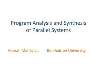 Program Analysis and Synthesis of Parallel Systems