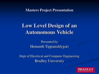 Masters Project Presentation Low Level Design of an Autonomous Vehicle