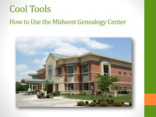 Cool Tools How to Use the Midwest Genealogy  Center