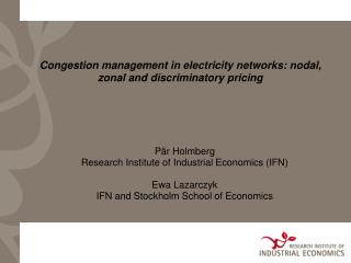 Congestion management in electricity networks: nodal, zonal and discriminatory pricing
