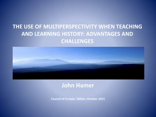THE USE OF MULTIPERSPECTIVITY WHEN TEACHING AND LEARNING HISTORY: ADVANTAGES AND CHALLENGES