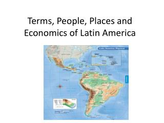 Terms, People, Places and Economics of Latin America