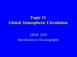 Topic 11 Global Atmospheric Circulation