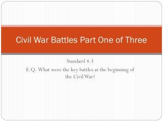 Civil War Battles Part One of Three
