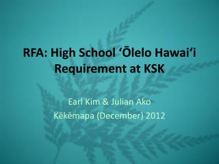 RFA: High School  ??lelo Hawai?i  Requirement at KSK