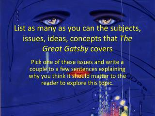 List as many as you can the subjects, issues, ideas, concepts that The Great Gatsby covers