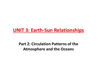 UNIT 3: Earth-Sun Relationships