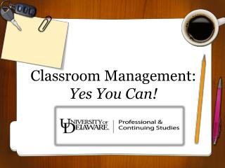 Classroom Management: Yes You Can!