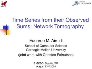 Time Series from their Observed Sums: Network Tomography