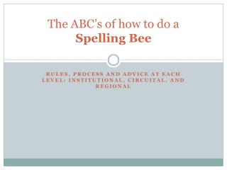The ABC's of how to do a  Spelling Bee