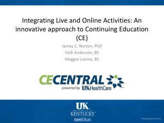 Integrating Live and Online Activities: An innovative approach to Continuing Education (CE)