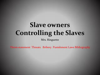 Slave owners Controlling the Slaves