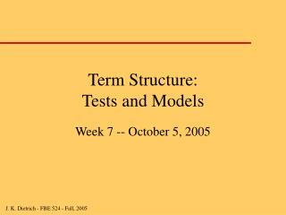 Term Structure:   Tests and Models