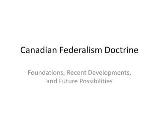 Canadian Federalism Doctrine