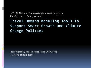 Travel Demand Modeling Tools to  Support Smart Growth and Climate Change Policies