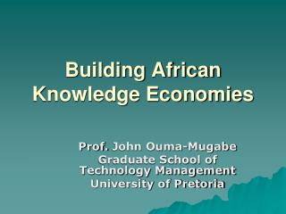 Building African Knowledge Economies