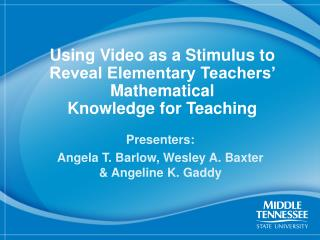 Using  Video as a Stimulus to Reveal Elementary Teachers' Mathematical  Knowledge for Teaching