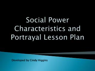 Social Power Characteristics and Portrayal Lesson Plan