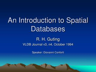 An Introduction to Spatial Databases