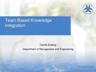 Team-Based Knowledge  Integration