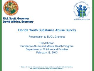 Florida Youth Substance Abuse Survey Presentation to EUDL Grantees Hal Johnson