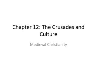 Chapter 12: The Crusades and Culture