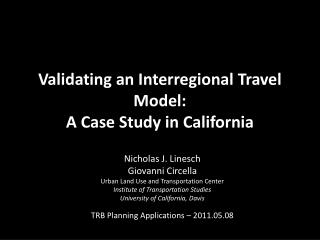 Validating an Interregional Travel Model:   A Case Study in California