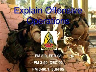 Explain Offensive Operations