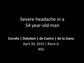 Severe headache in a  54 year-old man
