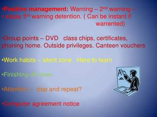 Positive management:  Warning – 2 nd  warning –