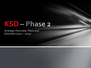 KSD – Phase 2