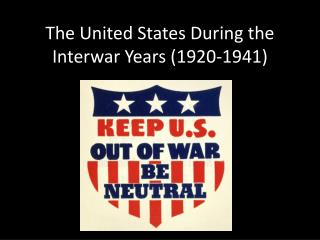 The United States During the Interwar Years (1920-1941)