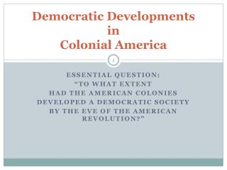 Democratic Developments  in Colonial America