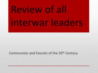 Review of all interwar leaders