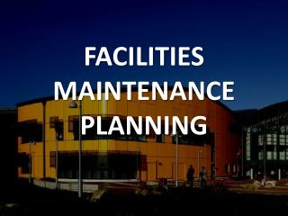 FACILITIES  MAINTENANCE PLANNING