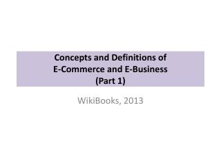 Concepts and Definitions of E-Commerce and E-Business  (Part 1)