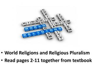 World Religions and Religious Pluralism  Read pages 2-11 together from textbook