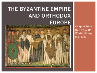 The Byzantine Empire and Orthodox Europe
