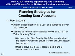 User account A form of identification for a user on a Windows Server 2003 network