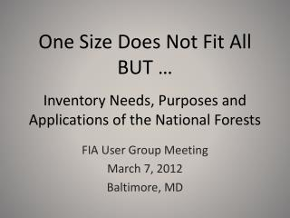 FIA User Group Meeting March 7, 2012 Baltimore, MD