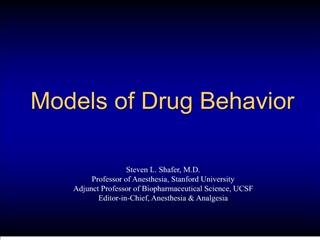 Models of Drug Behavior