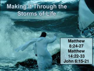 Making It Through the Storms of Life