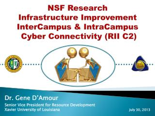 NSF Research  Infrastructure Improvement  InterCampus  &  IntraCampus  Cyber Connectivity (RII C2)