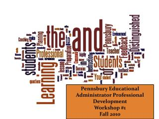 Pennsbury Educational Administrator Professional Development  Workshop #1  Fall 2010
