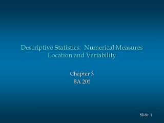 Descriptive Statistics:  Numerical Measures Location and Variability