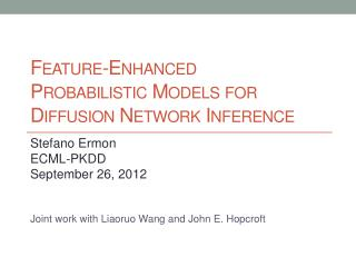 Feature-Enhanced Probabilistic Models for Diffusion Network Inference