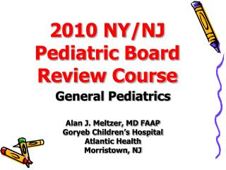 2010 NY/NJ Pediatric Board Review Course